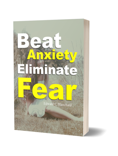 beat anxiety eliminate fear