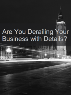 are you derailing your business