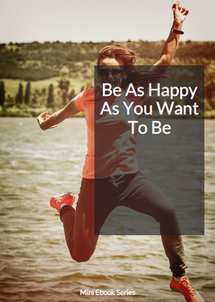 be as happy as you want